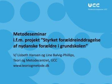 "Metodeseminar i.f.m. projekt ""Styrket ... - Ny i Danmark"