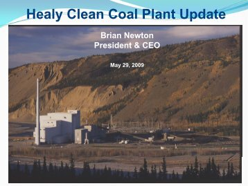 Healy Clean Coal Plant Update - Alaska Miners Association