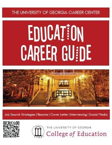 EDUCATION CAREER GUIDE - Career Center - University of Georgia
