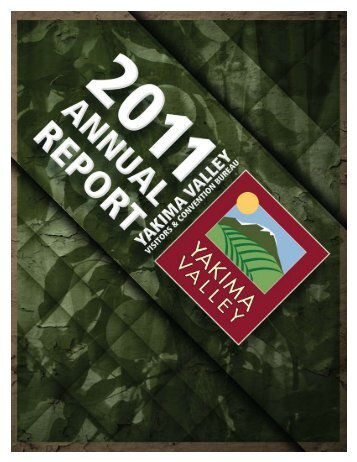 2011 Annual Report - Yakima Valley Visitors and Convention Bureau