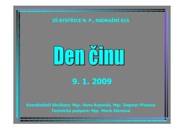 Den činu dne 9. 1. 2009 - Základní škola Bystřice nad Pernštejnem