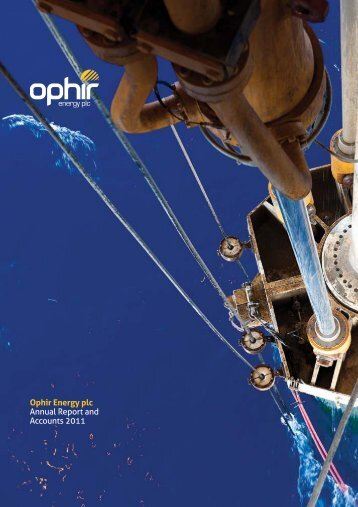Ophir Energy plc Annual Report and Accounts 2011