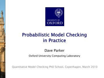 Probabilistic Model Checking in Practice - University of Birmingham