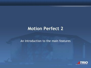 Introduction to Motion Perfect 2 Features - Trio Motion Technology