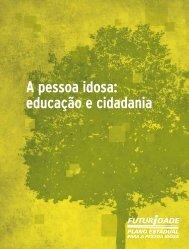 A pessoa idosa: educação e cidadania - Secretaria de ...