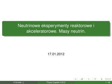 Neutrinowe eksperymenty reaktorowe i akceleratorowe. Masy neutrin.