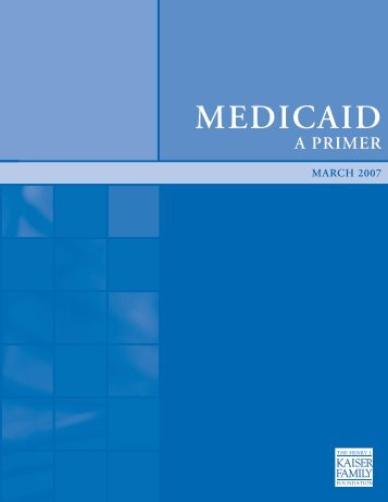 Medicaid: A Primer, Key Information on the Health Program for Low ...