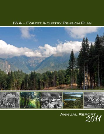 2011 Annual Report - IWA Forest Industry Pension Plan