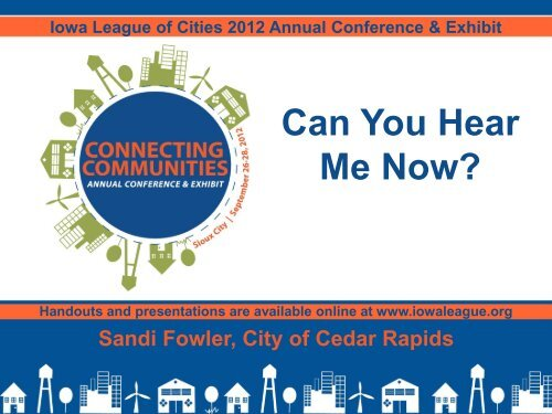 Can You Hear Me Now? - Iowa League of Cities