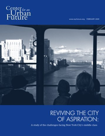REVIVING THE CITY OF ASPIRATION: - Center for an Urban Future