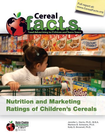 Nutrition and Marketing Ratings of Children's Cereals - Cereal FACTS