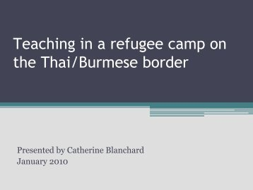 Teaching in a refugee camp on the Thai/Burmese border