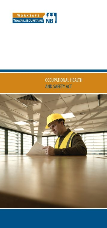 OCCUPATIONAL HEALTH AND SAFETY ACT - WorkSafeNB