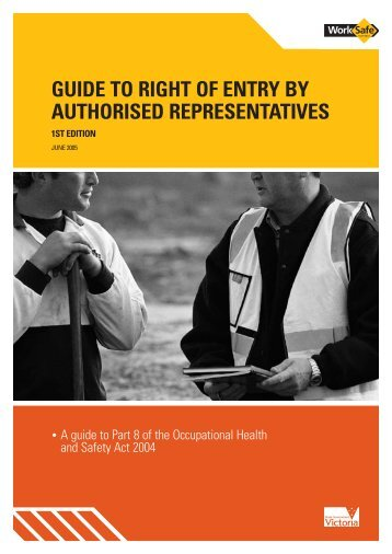 Guide to Right of Entry by Authorised ... - WorkSafe Victoria