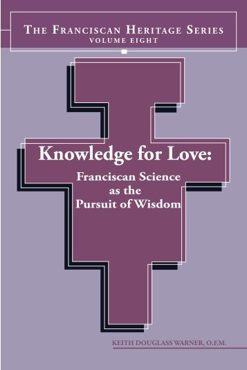 Knowledge for Love: - Franciscan Institute Publications