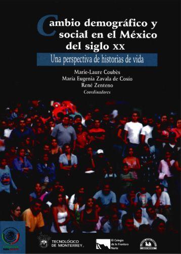 CAMBIO DEMOGRÁFICO Y SOCIAL EN EL MÉXICO DEL SIGLO XX ...