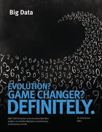 Big Data. Evolution? Game Changer? Definitely. - EMC