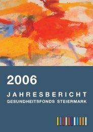 Jahresbericht 2006 - Verwaltung - Land Steiermark