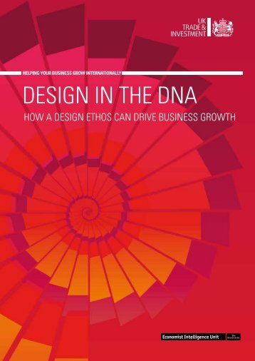 DESIGN IN THE DNA - UK Trade & Investment