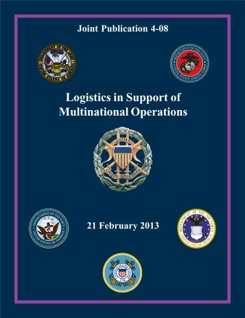 JP 4-08, Logistics in Support of Multinational Operations - Defense ...