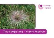 Trauerbegleitung – unsere Angebote - Mainzer Hospiz