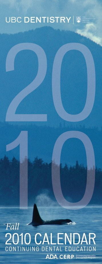 2010 CALENDAR - UBC Dentistry - University of British Columbia