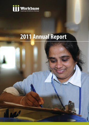 Download the 2011 Annual Report - Workbase