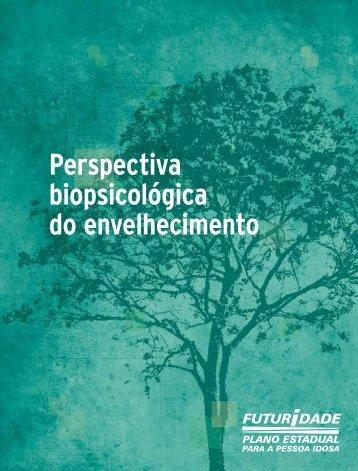 Perspectiva biopsicológica do envelhecimento - Secretaria de ...