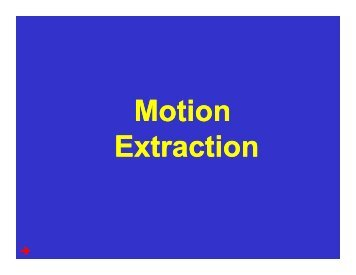 Motion Extraction Motion Extraction - Computer Vision Lab