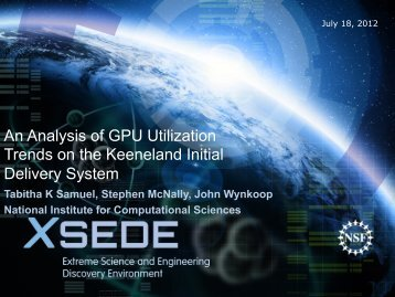 An Analysis of GPU Utilization Trends on the Keeneland ... - XSEDE