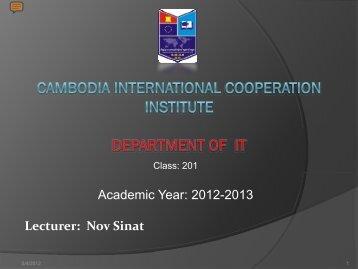 Academic Year: 2012-2013 Lecturer: Nov Sinat