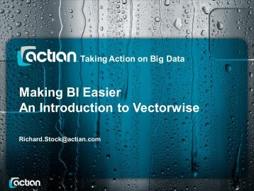 Making BI Easier An Introduction to Vectorwise - DSCallards