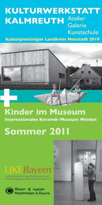 Sommer 2011 KULTUrWErKSTATT KALMrEUTH Kinder im Museum