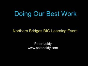 Doing Our Best Work - Peter Leidy - Northern Bridges