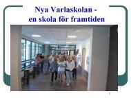 Nya Varlaskolan - en skola för framtiden - Kungsbacka kommun