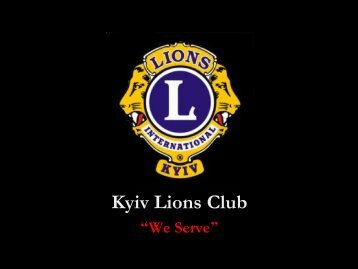 Presentation_for_GMM_held_October_10th_2011 ... - Kyiv Lions Club