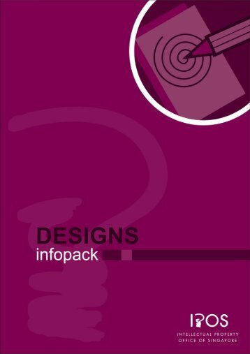 Registered Designs Infopack - Intellectual Property Office of Singapore