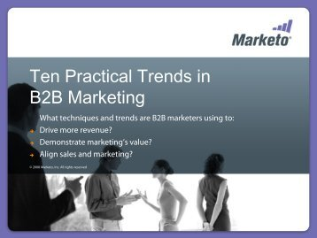 Ten Practical Trends in B2B Marketing - Marketo