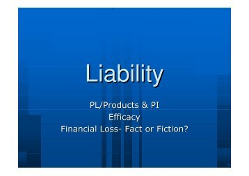 PL/Products & PI Efficacy Financial Loss- Fact or ... - wcib intranet