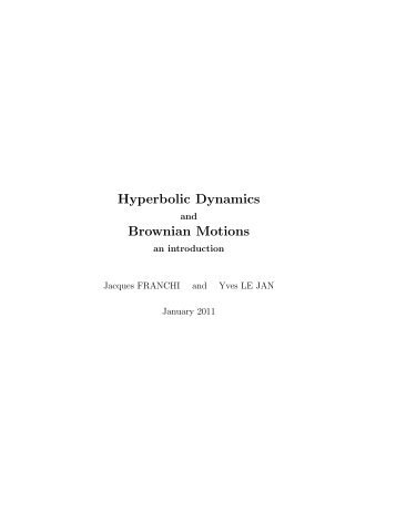 Hyperbolic Dynamics Brownian Motions