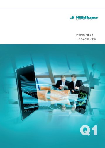 Download Quarterly Report Q1/2013 - Mühlbauer Group