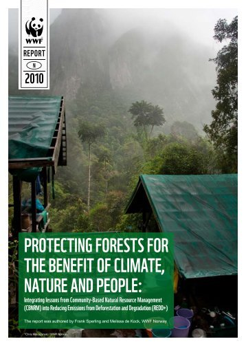 Protecting forests for the benefit of climate, nature and PeoPle: - WWF