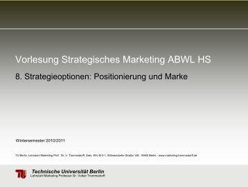 Vorlesung Strategisches Marketing ABWL HS - TU Berlin