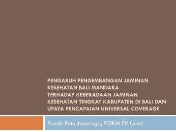 Pande Putu Januraga, PSIKM FK Unud - Kebijakan Kesehatan ...