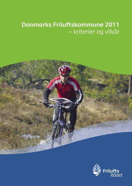 Danmarks Friluftskommune 2011 – kriterier og vilkår - Friluftsrådet