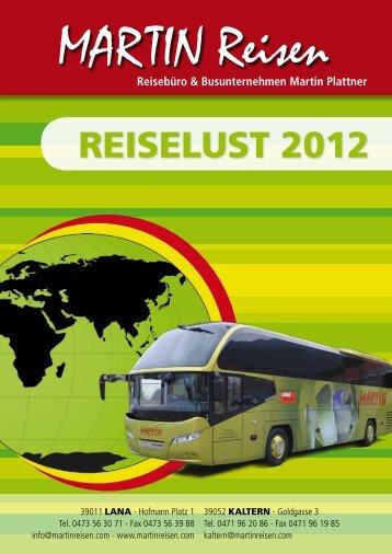 Reiselust 2012 - MARTIN | Reisebüro und Busunternehmen