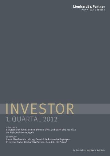 Investor 1. Quartal 2012 - Lienhardt & Partner - Privatbank Zürich
