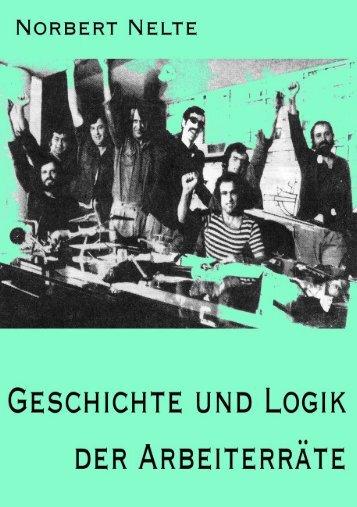 Norbert Nelte - Geschichte und Logik der Arbeiterräte