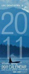 2011 CALENDAR - UBC Dentistry - University of British Columbia