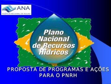PROPOSTA DE PROGRAMAS E AÇÕES PARA O PNRH - Ana